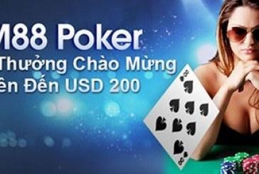 M88 Poker Tiền Thưởng Chào Mừng Lên Đến 200 USD