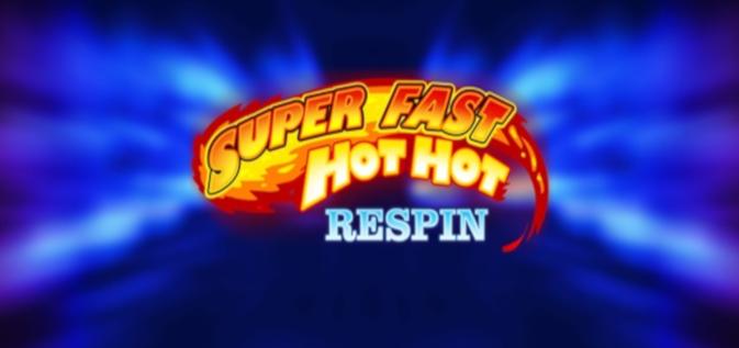 Super Fast Hot Hot Respin của iSoftBet được cung cấp ở phạm vi rộng hơn